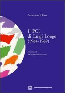 Il PCI di Luigi Longo (1964-1969) - Alexander Höbel - copertina