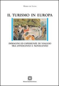 Libro Il turismo in Europa Mario De Lucia