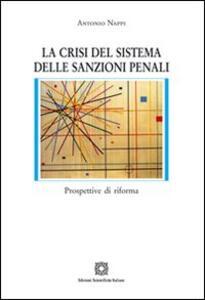 La crisi del sistema delle sanzioni penali - Antonio Nappi - copertina