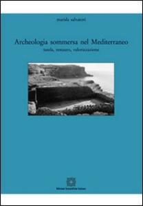 Archeologia sommersa nel Mediterraneo - Marida Salvatori - copertina