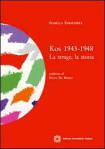 Kos 1943-1948. La strage, la storia - Isabella Insolvibile - copertina