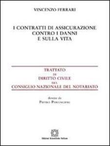 Libro I contratti di assicurazione contro i danni e sulla vita Vincenzo Ferrari
