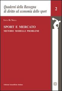 Sport e mercato. Metodo, modelli, problemi - Luca Di Nella - copertina