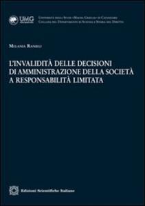 L' invalidità delle decisioni di amministrazione della società a responsabilità limitata - Melania Ranieli - copertina