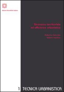 Libro Sicurezza territoriale ed efficienza urbanistica Roberto Gerundo , Isidoro Fasolino