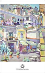 Le vie della tradizione campana - Assunta Ponticelli - copertina