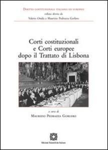 Corti costituzionali e corti europee dopo il trattato di Lisbona - Maurizio Pedrazza Gorlero - copertina
