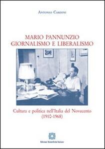 Mario Pannunzio. Giornalismo e liberalismo - Antonio Cardini - copertina