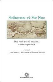 Mediterraneo e/è Mar Nero. Due mari tra età moderna e contemporanea