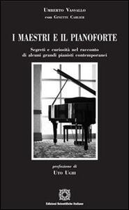 I maestri e il pianoforte. Segreti e curiosità nel racconto di alcuni grandi pianisti contemporanei