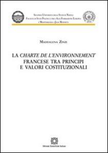 La Charte de l'environnement francese tra principi e valori costituzionali - Maddalena Zinzi - copertina