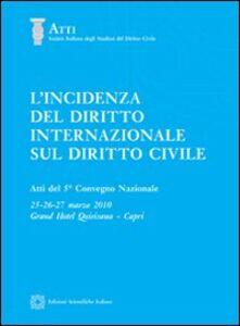 Foto Cover di L' incidenza del diritto internazionale sul diritto civile, Libro di  edito da Edizioni Scientifiche Italiane