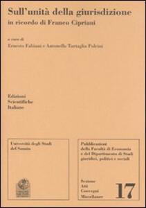 Sull'unità della giurisdizione in ricordo di Franco Cipriani - copertina