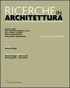 Ricerche in architettura. La Zolla nella dispersione delle aree metropolitane