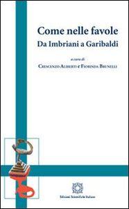 Libro Come nelle favole. Da Imbriani a Garibaldi