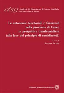 Le autonomie territoriali e funzionali nella provincia di Cuneo in prospettiva transfrontaliera (alla luce del principio di sussidiarietà)