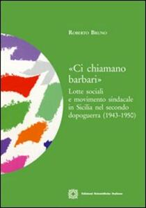 «Ci chiamano barbari». Lotte sociali e movimento sindacale in Sicilia nel secondo dopoguerra (1943-1950)