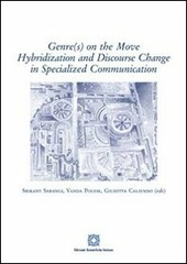 Genr(s) on the move hybridization and discourse change in specialized communication