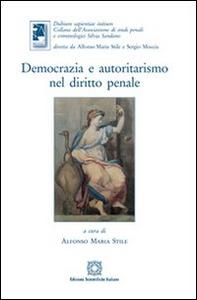 Libro Democrazia e autoritarismo nel diritto penale