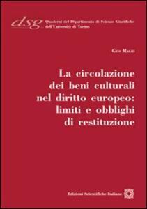 La circolazione dei beni culturali nel diritto europeo. Limiti e obblighi di restituzione
