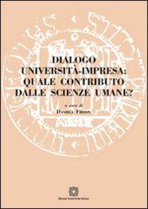 Foto Cover di Dialogo università impresa. Quale contributo dalle scienze umane?, Libro di  edito da Edizioni Scientifiche Italiane