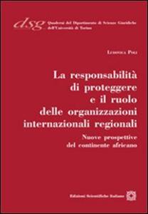 La responsabilità di proteggere e il ruolo delle organizzazione internazionali regionali