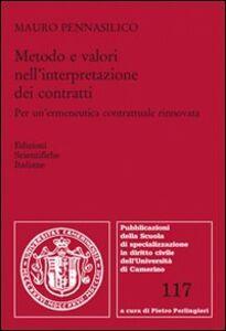 Foto Cover di Metodo e valori nell'interpretazione dei contratti, Libro di Mauro Pennasilico, edito da Edizioni Scientifiche Italiane