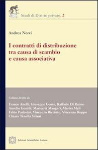 Libro I contratti di distribuzione tra causa di scambio e causa associativa Andrea Nervi