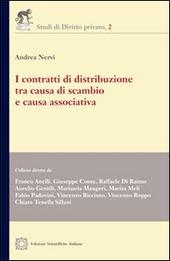 I contratti di distribuzione tra causa di scambio e causa associativa