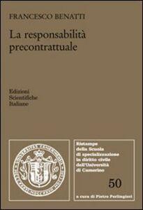 Foto Cover di La responsabilità precontrattuale, Libro di Francesco Benatti, edito da Edizioni Scientifiche Italiane