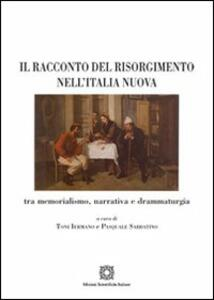Il racconto del Risorgimento nell'Italia nuova