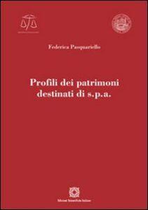 Libro Profili dei patrimoni destinati di s.p.a. Federica Pasquariello