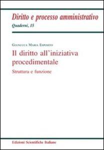 Libro Il diritto all'iniziativa procedimentale Gianluca M. Esposito