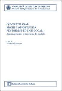 Libro Contratti swap. Rischi e opportunità per imprese ed enti locali Mauro Menicucci