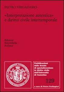 «Interpretazione autentica» e diritto civile intertemporale