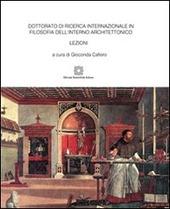 Dottorato di ricerca internazionale in filosofia dell'interno architettonico. Lezioni