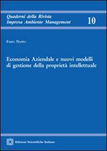 Economia aziendale e nuovi modelli di gestione della proprietà intellettuale