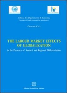 The labour market effects of globalization in the presence of vertical and regional differentiation