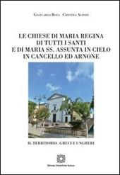 Le chiese di Maria Regina di tutti i Santi e di Maria SS. Assunta in Cielo in Cancello ed Arnone