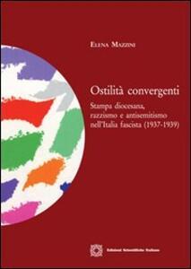 Ostilità convergenti. Stampa diocesana, razzismo e antisemitismo nell'Italia fascista (1937-1939)