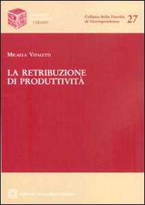 Libro La retribuzione di produttività Micaela Vitaletti