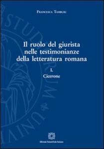 Il ruolo del giurista nelle testimonianze della letteratura romana. Cicerone