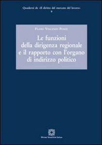 Libro Le funzioni della dirigenza regionale e il rapporto con l'organo di indirizzo politico Flavio V. Ponte