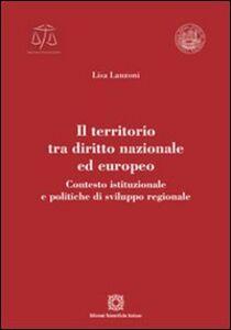 Libro Il territorio tra diritto nazionale ed europeo Lisa Lanzoni