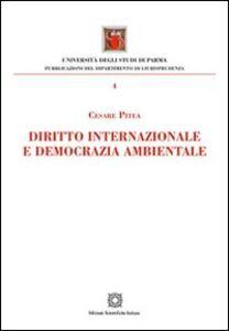 Libro Diritto internazionale e democrazia ambientale Cesare Pitea