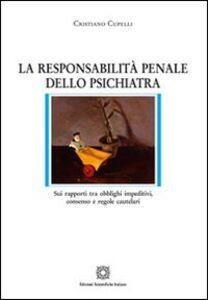 Foto Cover di La responsabilità penale dello psichiatra, Libro di Cristiano Cupelli, edito da Edizioni Scientifiche Italiane