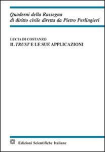 Libro Il trust e le sue applicazioni Lucia Di Costanzo