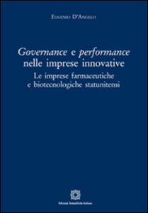 Governance e perfomance nelle imprese innovative. Le imprese farmaceutiche e biotecnologiche statunitensi