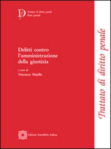 Foto Cover di Delitti contro l'amministrazione della giustizia, Libro di  edito da Edizioni Scientifiche Italiane