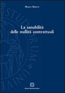 Libro La sanabilità delle nullità contrattuali Marco Rizzuti